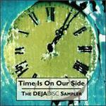 Time Is on Our Side: The Dejadisc Sampler