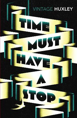 Time Must Have a Stop - Huxley, Aldous