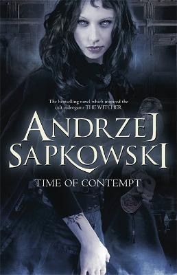 Time of Contempt - Sapkowski, Andrzej