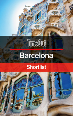 Time Out Barcelona Shortlist: Travel Guide - Out, Time
