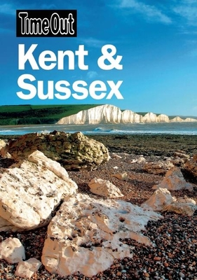Time Out Kent & Sussex - Time Out Guides Ltd.