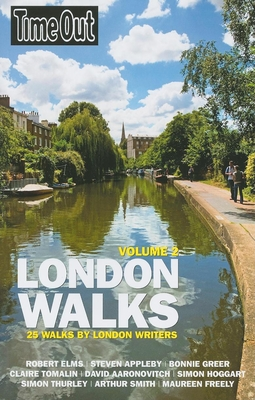 Time Out London Walks, Volume 2: 25 Walks by London Writers - Elms, Robert, and Appleby, Steven, and Greer, Bonnie