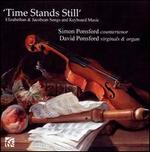 Time Stands Still: Elizabethan & Jacobean Songs and Keyboard Music
