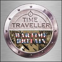 Time Traveller: Wartime Britain - Al Bowlly (vocals); Band of H.M. Royal Marines; Central Band of the Royal Air Force; Daniel Adni (piano); Myra Hess (piano);...