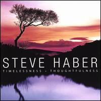 Timelessness Thoughfulness - Steve Haber