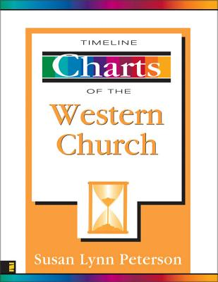 Timeline Charts of the Western Church - Peterson, Susan Lynn