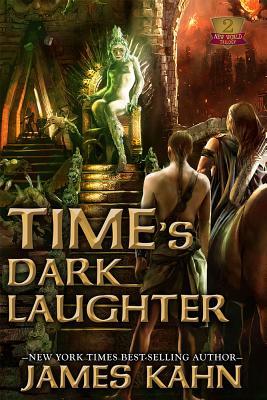 Time's Dark Laughter - Kahn, James