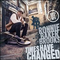 Times Have Changed - Ronnie Baker Brooks