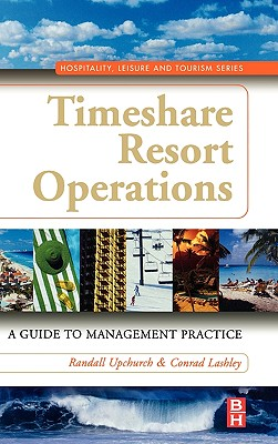 Timeshare Resort Operations: A Guide to Management Practice - Upchurch, Randall