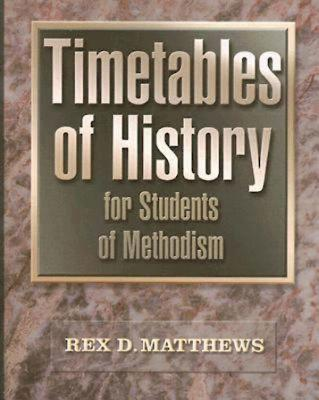 Timetables of History for Students of Methodism - Matthews, Rex D