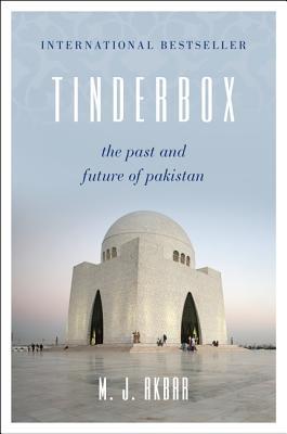 Tinderbox: The Past and Future of Pakistan - Akbar, M J