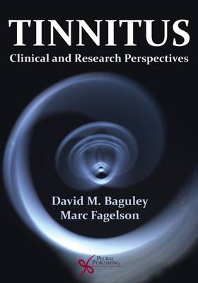 Tinnitus: Clinical and Research Perspectives - Baguley, David M (Editor), and Fagelson, Marc (Editor)