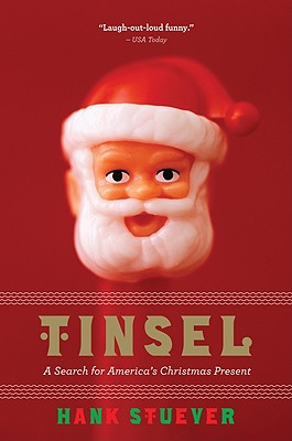 Tinsel: A Search for America's Christmas Present - Stuever, Hank