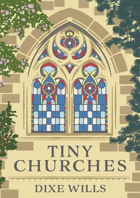 Tiny Churches - Wills, Dixe