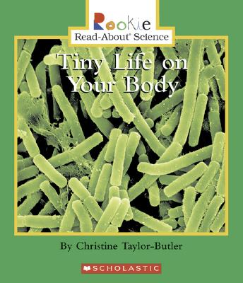 Tiny Life on Your Body - Taylor-Butler, Christine