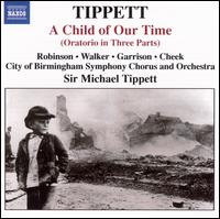 Tippett: A Child of Our Time - Faye Robinson (soprano); John Cheek (bass); Jon Garrison (tenor); Sarah Walker (alto);...