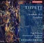 Tippett: Symphony No. 3; Praeludium
