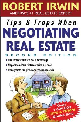 Tips and Traps When Negotiating Real Estate - Irwin, Robert