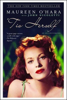 'tis Herself: An Autobiography - O'Hara, Maureen, PhD, and Nicoletti, John, Dr., PhD