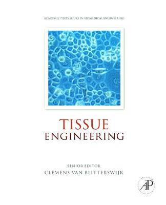 Tissue Engineering - Van Blitterswijk, Clemens (Editor), and Thomsen, Peter (Editor), and Lindahl, Anders (Editor)
