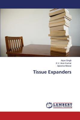 Tissue Expanders - Singh Arjun, and Arun Kumar K V, and Mowar Apoorva