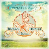 Titles: The Best of Barclay James Harvest - Barclay James Harvest