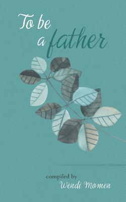 To Be a Father -