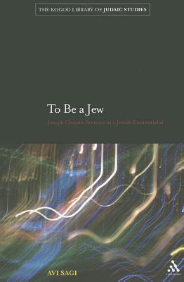 To be a Jew: Joseph Chayim Brenner as a Jewish Existentialist - Sagi, Avi