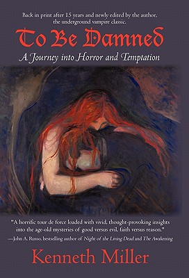 To Be Damned: A Journey Into Horror and Temptation - Miller, Kenneth