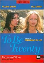 To Be Twenty