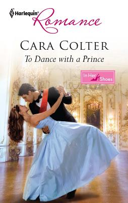 To Dance with a Prince - Colter, Cara