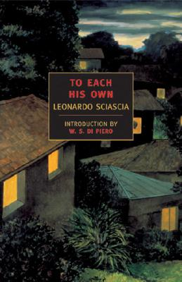 To Each His Own - Sciascia, Leonardo, and Foulke, Adrienne (Translated by), and De Piero, W S (Introduction by)