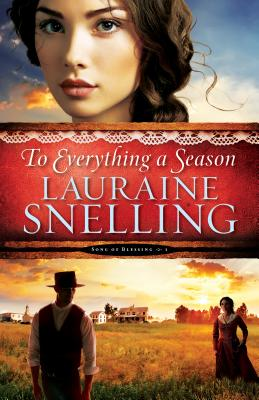 To Everything a Season - Snelling, Lauraine