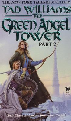 To Green Angel Tower: Part 2 - Williams, Tad