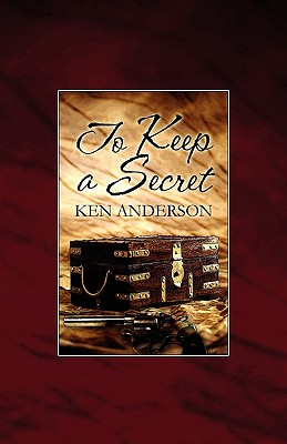 To Keep a Secret - Anderson, Ken