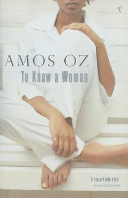To Know A Woman - Oz, Amos