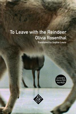 To Leave with the Reindeer - Rosenthal, Olivia, and Lewis, Sophie (Translated by)