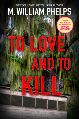 To Love And To Kill - Phelps, M.W.