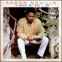 ...To Make Me Who I Am - Aaron Neville