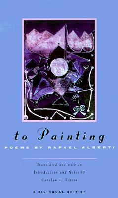 To Painting - Alberti, Rafael