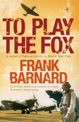 To Play the Fox - Barnard, Frank