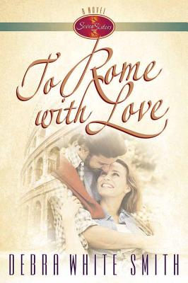 To Rome with Love - Smith, Debra White