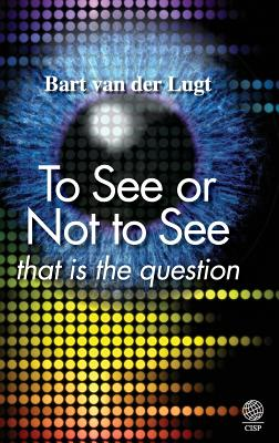 To See or Not to See: That Is the Question - Van Der Lugt, Bart