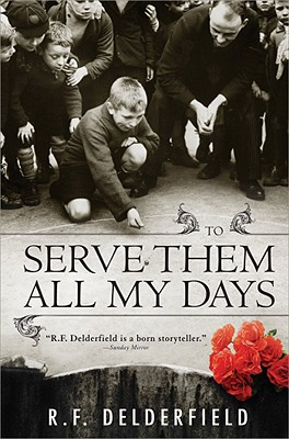 To Serve Them All My Days - Delderfield, R