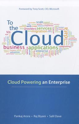 To the Cloud: Cloud Powering an Enterprise - Arora, Pankaj, and Biyani, Raj, and Dave, Salil