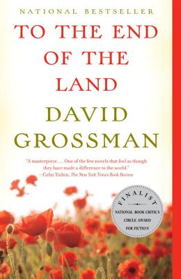 To the End of the Land - Grossman, David, and Cohen, Jessica (Translated by)