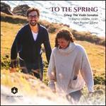 To the Spring: Grieg - The Violin Sonatas