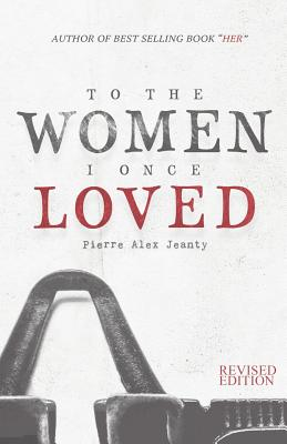 To The Women I Once Loved - Jeanty, Pierre Alex, and Vance, Katie (Editor), and Plamondon, Sarah (Revised by)