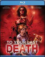 To Your Last Death [Blu-ray] - Jason Axinn