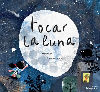 Tocar La Luna - Pavon, Mar, and Lozano, Luciano (Illustrator)